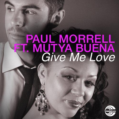PAUL MORRELL f/ MUTYA BUENA - GIVE ME LOVE (RADIO EDIT)