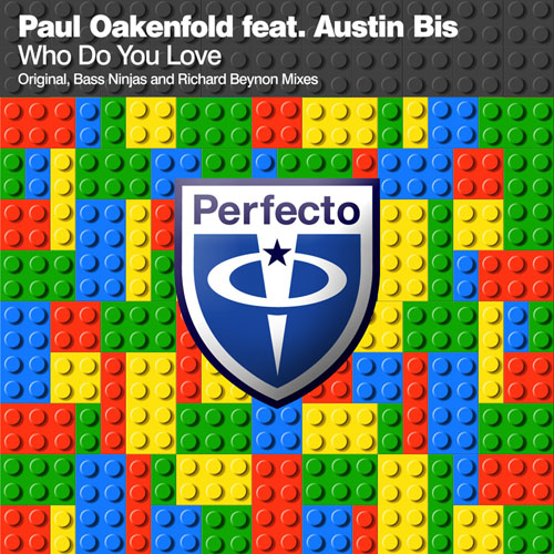 PAUL OAKENFOLD f/ AUSTIN BIS - WHO DO YOU LOVE (RICHARD BEYNON FULL VOCAL RADIO EDIT)