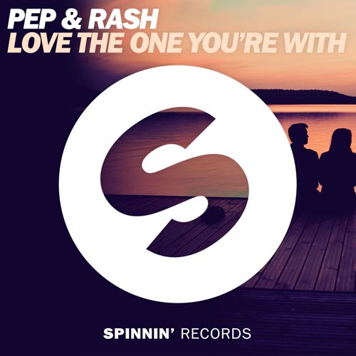 PEP AND RASH - LOVE THE ONE YOU`RE WITH