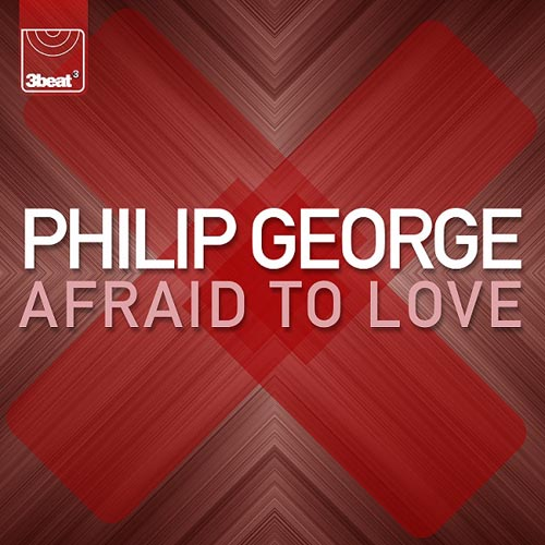 PHILIP GEORGE - AFRAID TO LOVE (RADIO EDIT)