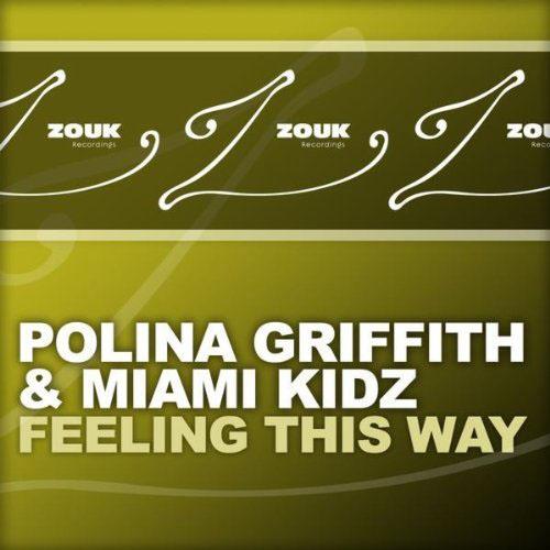 POLINA GRIFFITH f/ MIAMI KIDZ - FEELING THIS WAY (RADIO EDIT)