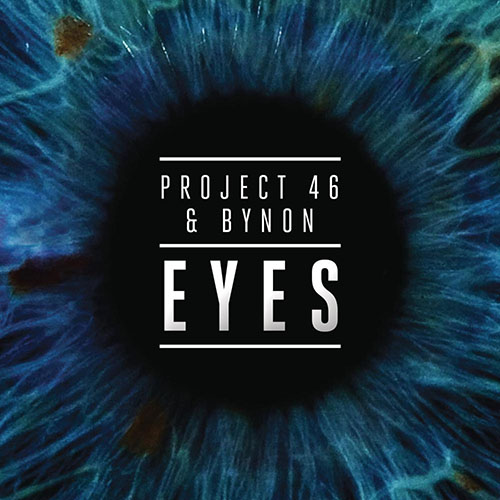 PROJECT 46 and BYNON - EYES (RADIO MIX)