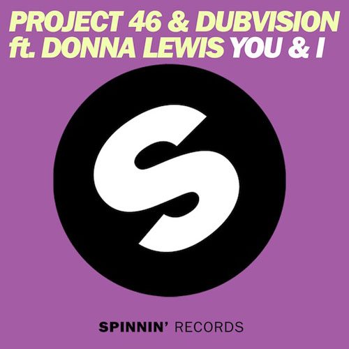 PROJECT 46 and DUB VISION f/ DONNA LEWIS - YOU and I