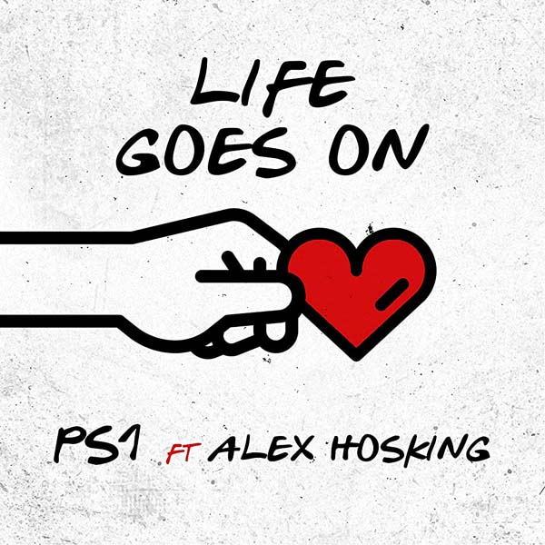 PS1 F/ ALEX HOSKING - LIFE GOES ON