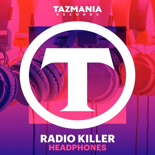 RADIO KILLER - HEADPHONES (ORIGINAL RADIO EDIT)