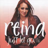 REINA - JUST LET GO (RADIO EDIT)