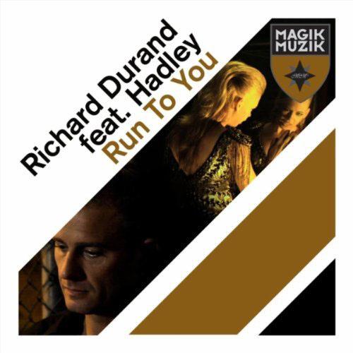 RICHARD DURAND f/ HADLEY - RUN TO YOU (RADIO EDIT)