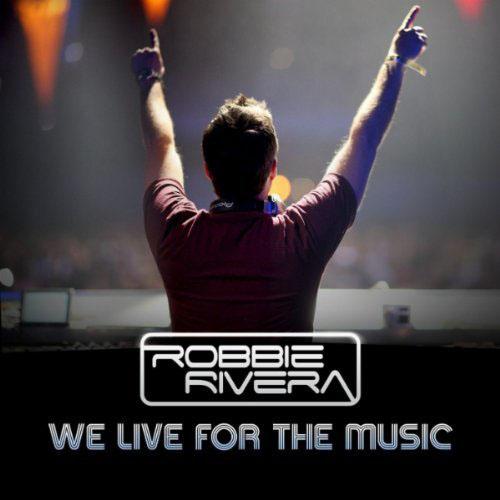 ROBBIE RIVERA f/ JERIQUE ALLAN - WE LIVE FOR THE MUSIC (TIESTO RADIO EDIT)