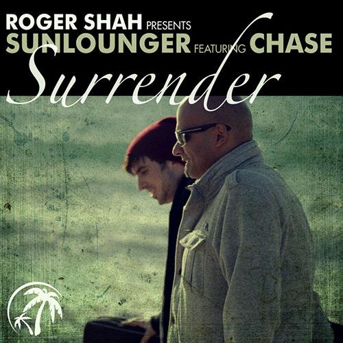 ROGER SHAH PRESENTS SUNLOUNGER f/ CHASE - SURRENDER (WALDEN RADIO EDIT)