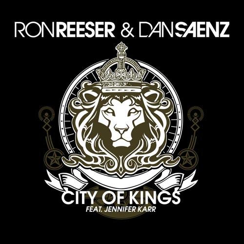 RON REESER AND DAN SAENZ f/ JENNIFER KARR - CITY OF KINGS (ORIGINAL RADIO EDIT)