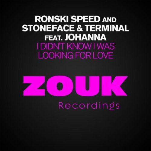 RONSKI SPEED and STONEFACE AND TERMINAL FEAT JOHANNA - I DIDN`T KNOW I WAS LOOKING FOR LOVE (RADIO EDIT)