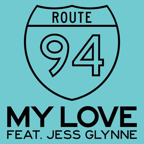 ROUTE 94 f/ JESS GLYNNE - MY LOVE (RADIO EDIT )