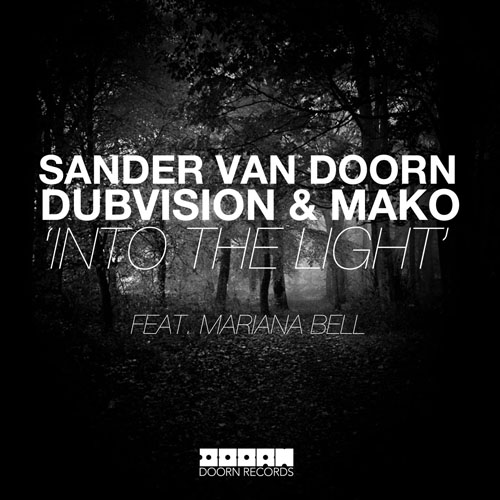 SANDER VAN DOORN f/ DUB VISION and MAKO - INTO THE LIGHT (RADIO EDIT)