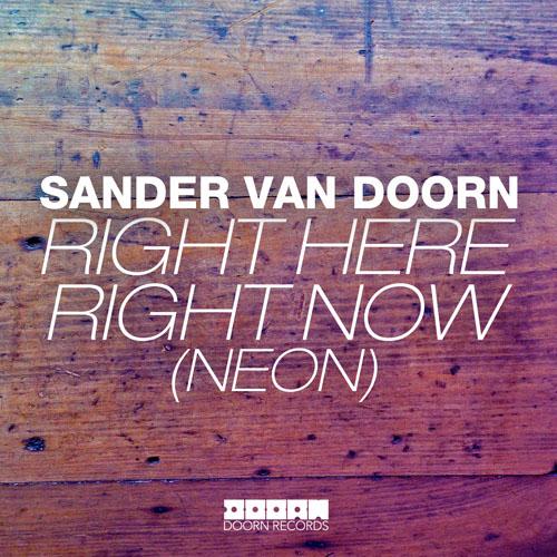 SANDER VAN DOORN - RIGHT HERE RIGHT NOW (NEON) (RADIO MIX)
