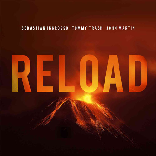 SEBASTIAN INGROSSO vs TOMMY TRASH f/ JOHN MARTIN - RELOAD (RADIO EDIT)
