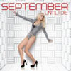 SEPTEMBER - UNTIL I DIE (RADIO EDIT)