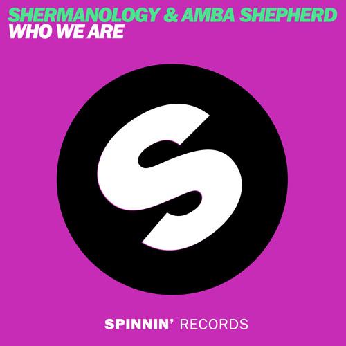 SHERMANOLOGY f/ AMBA SHEPHERD - WHO WE ARE (RADIO EDIT)