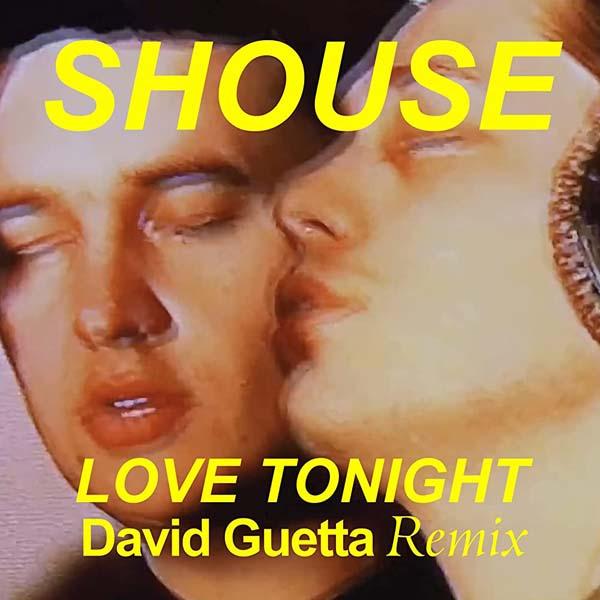 SHOUSE - LOVE TONIGHT (SHORT RADIO EDIT)