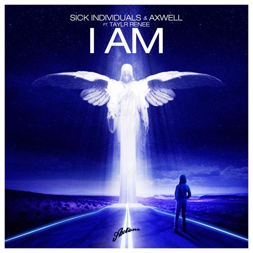 SICK INDIVIDUALS and AXWELL - I AM (RADIO EDIT)