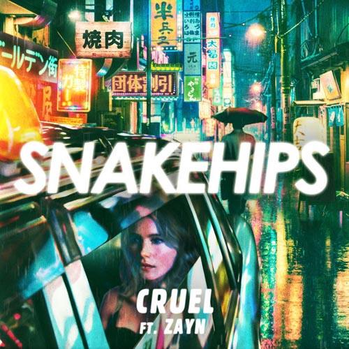 SNAKEHIPS f/ ZAYN MALIK - CRUEL