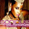 SONIQUE - WORLD OF CHANGE (RADIO EDIT)