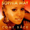 SOPHIA MAY - COME BACK (DIGITAL DOG RADIO EDIT)