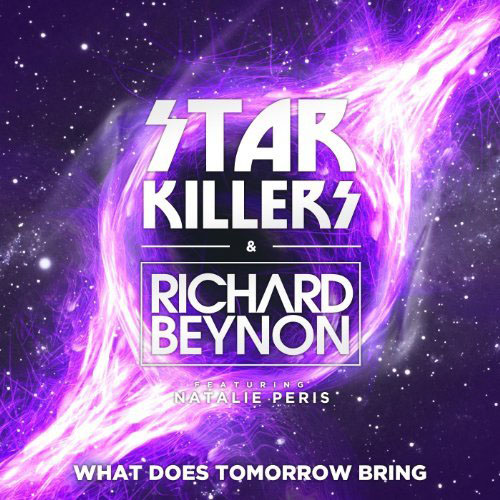 STARKILLERS and RICHARD BEYNON f/ NATALIE PERIS - WHAT DOES TOMORROW BRING
