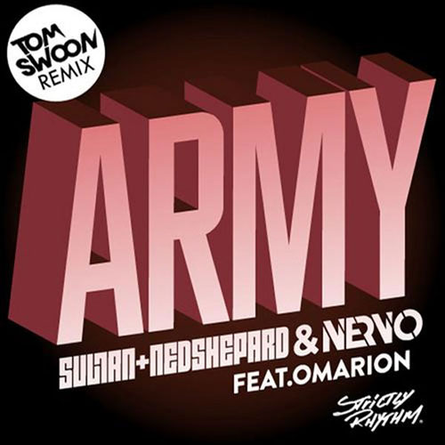 SULTAN AND NED SHEPARD and NERVO f/ OMARION - ARMY (TOM SWOON RADIO EDIT)