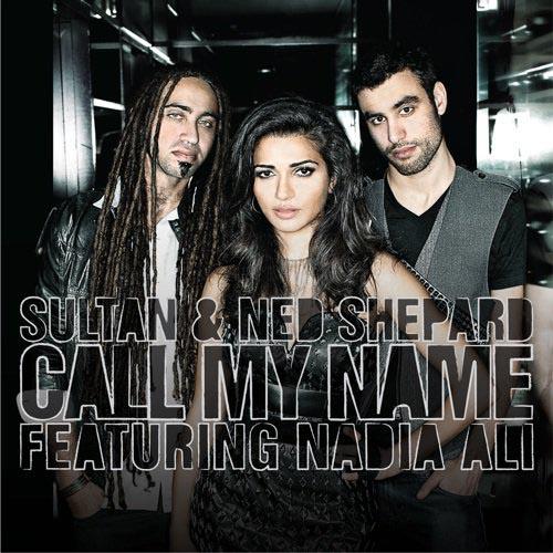 SULTAN AND NED SHEPARD f/ NADIA ALI - CALL MY NAME (RADIO EDIT)