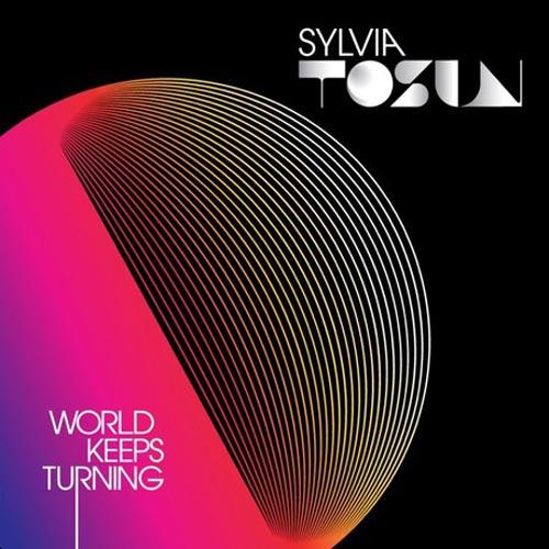 SYLVIA TOSUN - WORLD KEEPS TURNING (BELLATRAX ORIGINAL EDIT)