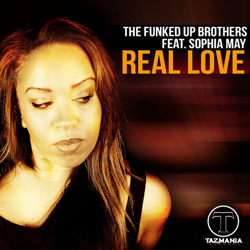 THE FUNKED UP BROTHERS f/ SOPHIA MAY - REAL LOVE (ORIGINAL RADIO)