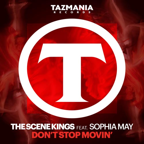 THE SCENE KINGS f/ SOPHIA MAY - DON`T STOP MOVIN` (RADIO MIX)