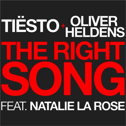 TIESTO and OLIVER HELDENS f/ NATALIE LA ROSE - THE RIGHT SONG