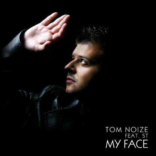 TOM NOIZE f/ ST - MY FACE