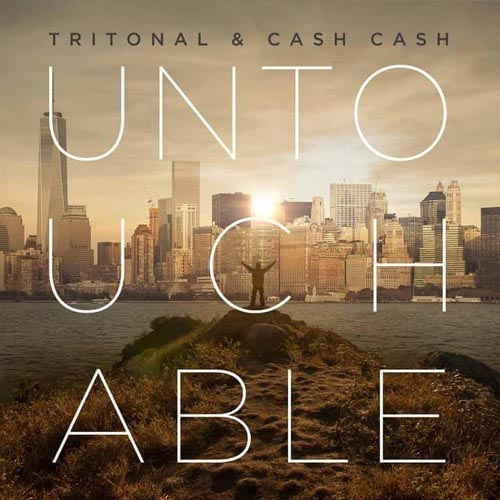 TRITONAL and CASH CASH - UNTOUCHABLE