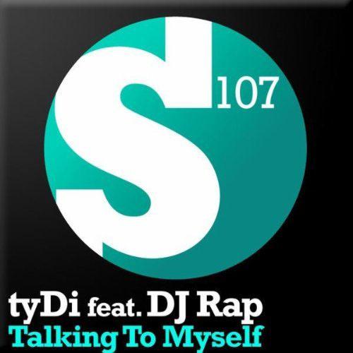 TYDI f/ DJ RAP - TALKING TO MYSELF (DRAGEN RADIO EDIT)