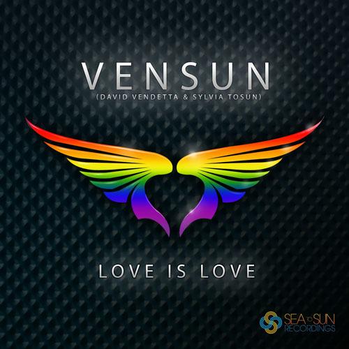 VENSUN f/ DAVID VENDETTA and SYLVIA TOSUN - LOVE IS LOVE (ORIGINAL RADIO EDIT)