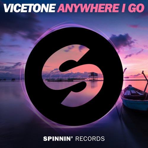 VICETONE - ANYWHERE I GO (RADIO EDIT)
