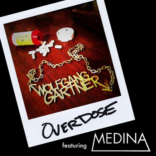 WOLFGANG GARTNER f/ MEDINA - OVERDOSE (RADIO EDIT)