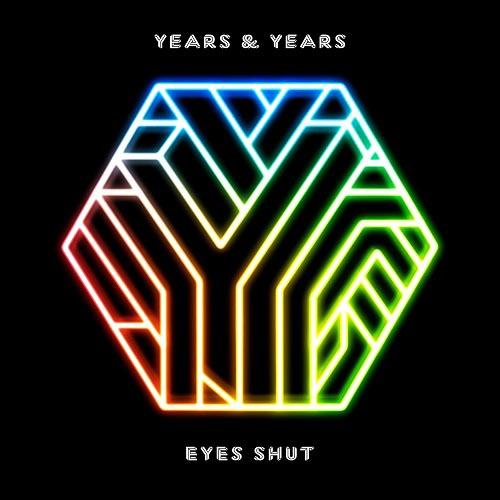 YEARS AND YEARS - EYES SHUT (DANNY DOVE RADIO EDIT)