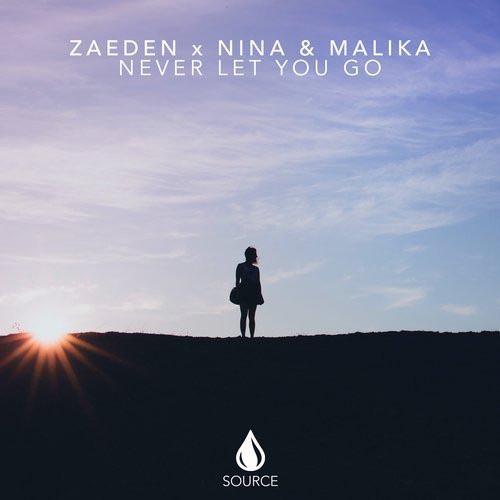 ZAEDEN x NINA and MALIKA - NEVER LET YOU GO (ORIGINAL MIX)